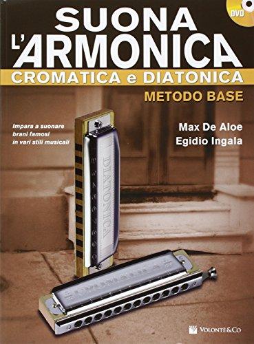 Suona l'armonica cromatica e diatonica. Metodo base. Con DVD (Didattica musicali)