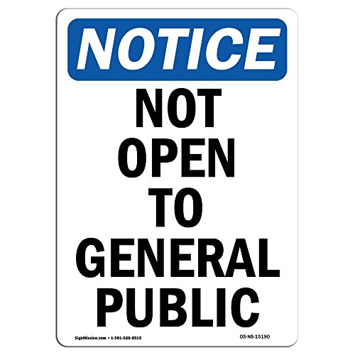 OSHA Notice Sign - Not Open to General Public | Choose from: Aluminum, Rigid Plastic or Vinyl Label Decal | Protect Your Business, Construction Site, Warehouse & Shop Area | Made in The USA