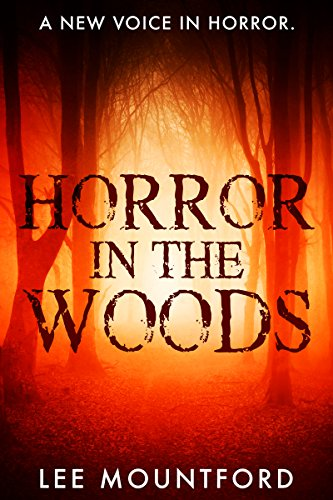 Horror in the Woods: Book 1 in the Extreme Horror Series