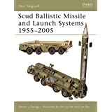 Scud Ballistic Missile and Launch Systems 1955–2005 (New Vanguard Book 120) (English Edition)
