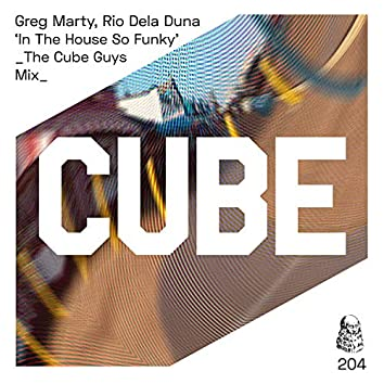 In the House so Funky (The Cube Guys Mix)