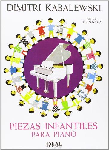 Kabalevsky: Piezas Infantiles para Piano: Op.39, Op. 51 No.1-3