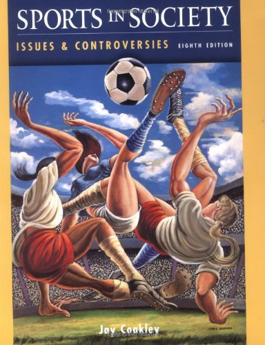 Sports In Society: Issues and Controversies, Eighth Edition