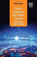 Science Evaluation and Status Creation: Exploring the European Research Council's Authority