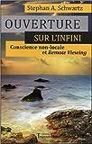 Ouverture sur l'infini - Conscience non-locale de Stephan A. Schwartz ( 20 mars 2013 ) - 20/03/2013