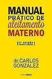 Manual prático de aleitamento materno: 2ª edição - revista e ampliada
