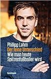 Der feine Unterschied von Philipp Lahm (29. August 2011) Gebundene Ausgabe