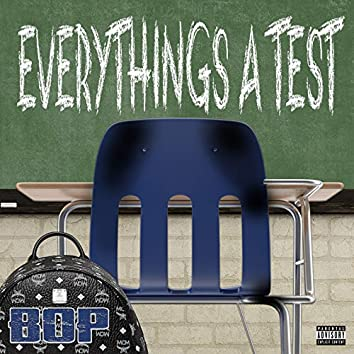 Everythings a Test