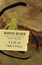 A Life of One's Own by Milner, Marion (2011) Paperback