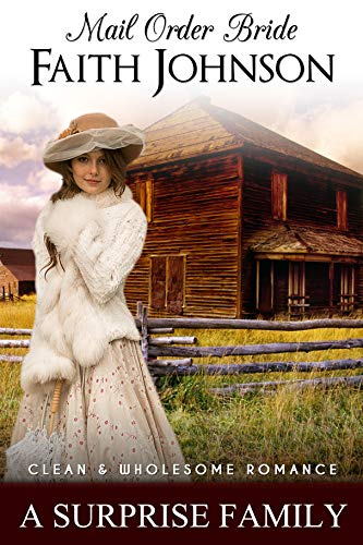 Mail Order Bride: A Surprise Family: Clean and Wholesome Western Historical Romance (Fall Mail Order Brides Book 2)
