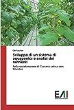Sviluppo di un sistema di aquaponics e analisi dei nutrienti: Nella socializzazione di Cucumis sativus con Siluridae