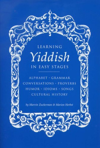Learning Yiddish in Easy Stages by Marvin Zuckerman and Marion Herbst