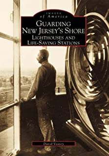 Guarding New Jersey's Shore: Lighthouses and Life-Saving Stations (NJ) (Images of America)