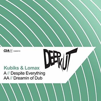 Despite Everything / Dreamin of Dub