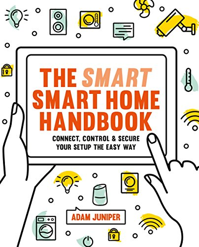 Smart Smart Home Handbook: Connect, control and secure your home the easy way (English Edition)