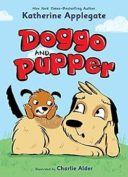 Doggo and Pupper by [Katherine Applegate, Charlie Alder]