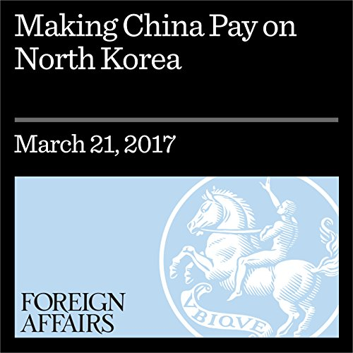 Making China Pay on North Korea cover art