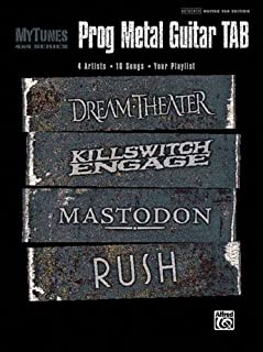 MyTunes Prog Metal Guitar TAB: 4 Artists * 16 Songs * Your Playlist: Dream Theater, Killswitch Engage, Mastodon, Rush (MyTunes 4 x 4 Series)