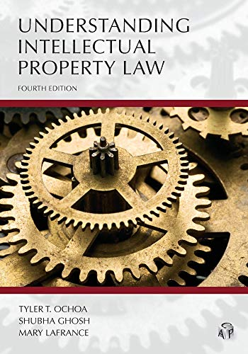 Compare Textbook Prices for Understanding Intellectual Property Law, Fourth Edition Carolina Academic Press Understanding 4 Edition ISBN 9781531015671 by Tyler T. Ochoa,Shubha Ghosh,Mary LaFrance