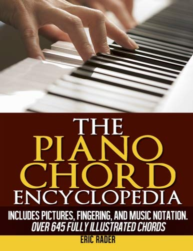 The Piano Chord Encyclopedia: Over 645 Fully Illustrated Chords