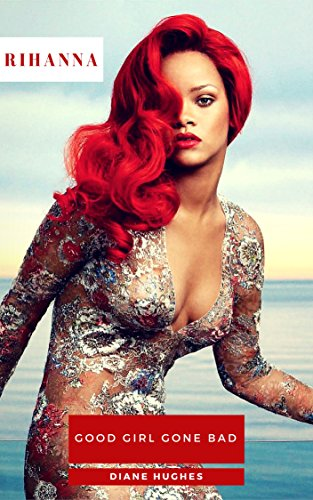 Rihanna: Good Girl Gone Bad (English Edition)