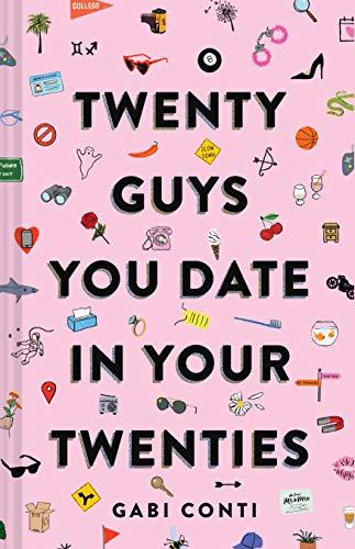 Twenty Guys You Date in Your Twenties: (Funny Dating Book for Women, Online Dating Book for Women)