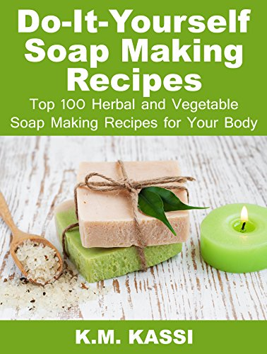 Ttsok free download do it yourself soap making recipes top 100 easy you simply klick do it yourself soap making recipes top 100 herbal and vegetable soap making recipes for your body book download link on this page solutioingenieria Gallery