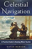 Celestial Navigation: A Practical Guide to Knowing Where You Are