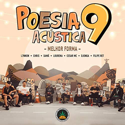 Pineapple StormTv, L7nnon, Chris MC, Xamã, Lourena, César Mc, Djonga, Filipe Ret & Salve Malak