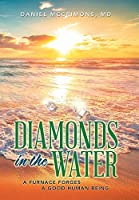 Diamonds in the Water: A Furnace Forges a Good Human Being
