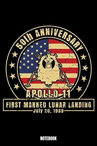 50th Anniversary Apollo 11 First Manned Lunar Landing July 20 1969 Notebook: Astronaut Träume Notizbuch I Dream Journal I Dream Recorder I Tagebuch ... Alpträume I Geschenk für Träumer I Traumtageb