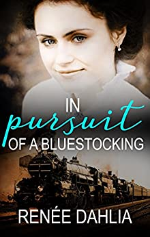 In Pursuit Of A Bluestocking (The Bluestocking Series Book 2) by [Renee Dahlia]