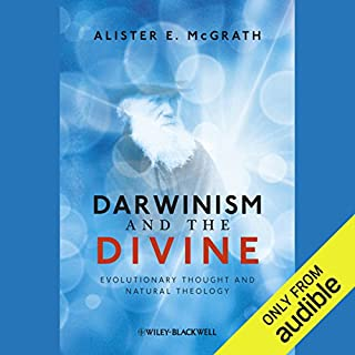 Darwinism and the Divine     Evolutionary Thought and Natural Theology              By:                                                                                                                                 Alister E. McGrath                               Narrated by:                                                                                                                                 Tom Parks                      Length: 10 hrs and 35 mins     5 ratings     Overall 4.6