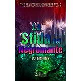 La sfida del Negromante (The Beacon Hill Sorcerer Vol. 3) (Italian Edition)
