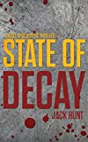State of Decay: A Post-Apocalyptic Survival Thriller - Book 3 (Camp Zero)