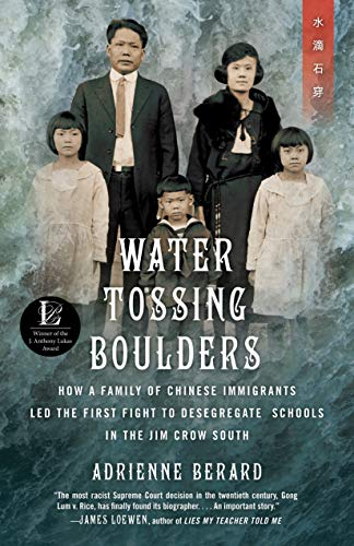 Water Tossing Boulders: How a Family of Chinese Immigrants Led the First Fight to Desegregate Schools in the Jim Crow So
