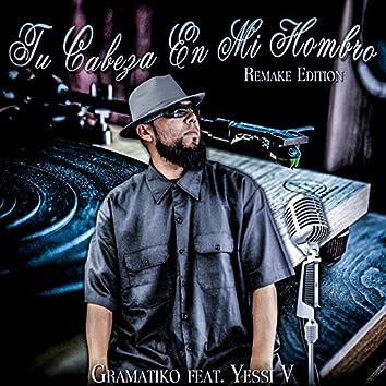 Tu Cabeza En Mi Hombro - Remake Edition