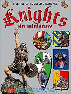 Knights in Miniature: A Special Feature with a Captivating View of the Middle Age Through Diorama Modelling