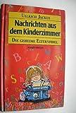 Nachrichten aus dem Kinderzimmer. Die geheime Elternfibel