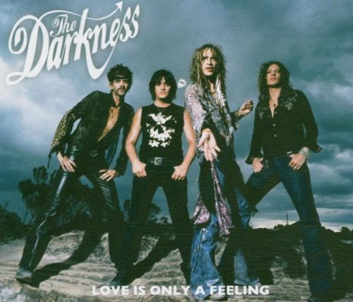 Love Is Only a Feeling by Darkness Single, Import edition (2004) Audio CD