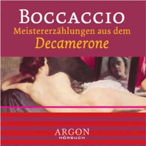 Meistererzählungen aus dem Decamerone                    Autor:                                                                                                                                 Giovanni Boccaccio                               Sprecher:                                                                                                                                 Barbara Becker                      Spieldauer: 1 Std. und 17 Min.     4 Bewertungen     Gesamt 2,8