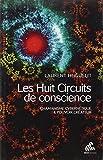 Les Huit Circuits de conscience - Chamanisme cybernétique & pouvoir créateur