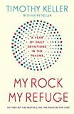 My Rock; My Refuge: A Year of Daily Devotions in the Psalms (US title: The Songs of Jesus) - Timothy Keller