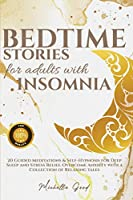 Bedtime Stories For Adults With Insomnia: 20 Guided Meditations & Self-Hypnosis for Deep Sleep and Stress Relief. Overcome Anxiety with a Collection of Relaxing tales: The ultimate recipe book to learn how to burn fat and lose weight by activating your skinny gene. Improve the metabolic power of y
