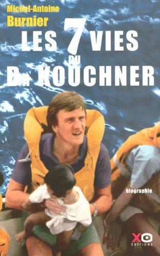 7 VIES DU DOCTEUR KOUCHNER