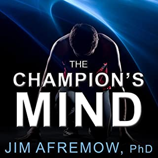 The Champion's Mind     How Great Athletes Think, Train, and Thrive              Written by:                                                                                                                                 Jim Afremow                               Narrated by:                                                                                                                                 Eric Michael Summerer                      Length: 7 hrs and 49 mins     16 ratings     Overall 4.4