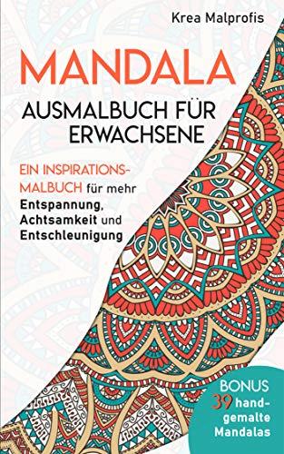 Mandala Ausmalbuch für Erwachsene: Ein Inspirationsmalbuch für ...