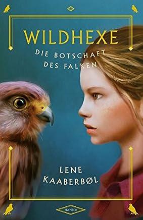 Wildhexe 02 - Die Botschaft des Falken