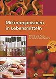 Mikroorganismen in Lebensmitteln: Theorie und Praxis der Lebensmittelhygiene - Johann Hamdorf