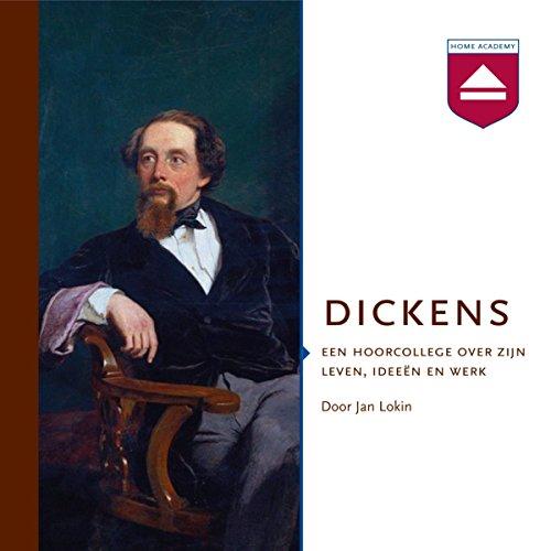 Dickens: Een hoorcollege over zijn leven, ideeen en werk audiobook cover art